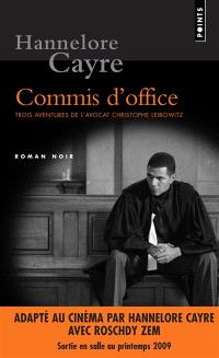 Commis d'office : trois aventures de l'avocat Christophe Leibowitz : romans