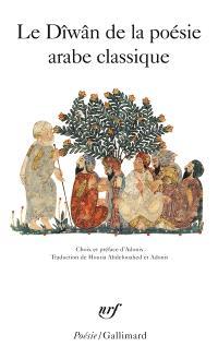 Le dîwân de la poésie arabe classique