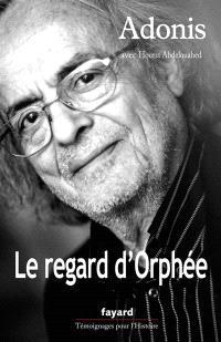 Le regard d'Orphée : conversations avec Houria Abdelouahed
