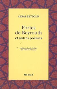 Portes de Beyrouth : et autres poèmes