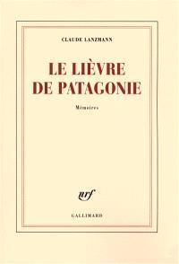Le lièvre de Patagonie : mémoires