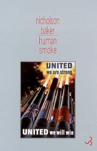 Human smoke : prémices de la Seconde Guerre mondiale, la fin de la civilisation