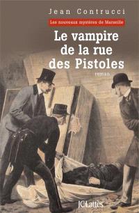 Les nouveaux mystères de Marseille, Le vampire de la rue des Pistoles