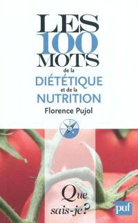 Les 100 mots de la diététique et la nutrition