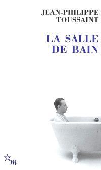 La salle de bain; Suivi de Le jour où j'ai rencontré Jérôme Lindon