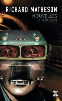 Nouvelles. Volume 3, 1959-2003