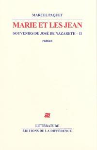 Souvenirs de José de Nazareth. Volume 2, Marie et les Jean