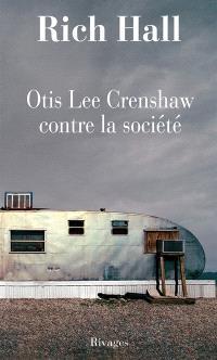 Otis Lee Crenshaw contre la société