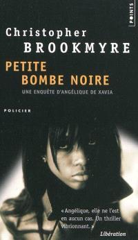 Petite bombe noire : une enquête d'Angélique de Xavia