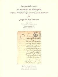 Les plus belles pages des manuscrits de Montesquieu : confiés à la Bibliothèque municipale de Bordeaux par Jacqueline de Chabannes