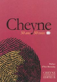 Cheyne, trente ans, trente voix : 1980-2010
