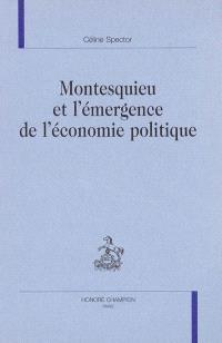 Montesquieu et l'émergence de l'économie politique