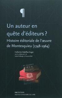 Un auteur en quête d'éditeurs ? : histoire éditoriale de l'oeuvre de Montesquieu (1748-1964)