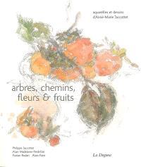 Arbres, chemins, fleurs et fruits : aquarelles et dessins d'Anne-Marie Jaccottet