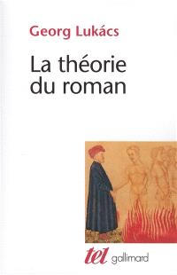 La théorie du roman. Introduction aux premiers écrits de Georg Lukacs