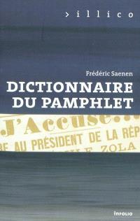 Dictionnaire du pamphlet : de la révolution à Internet