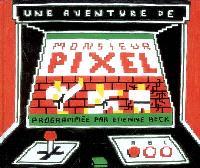 Une aventure de monsieur Pixel