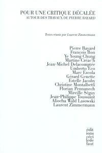 Pour une critique décalée : autour des travaux de Pierre Bayard