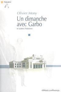 Un dimanche avec Garbo : et autres histoires