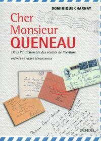 Cher monsieur Queneau : dans l'antichambre des recalés de l'écriture