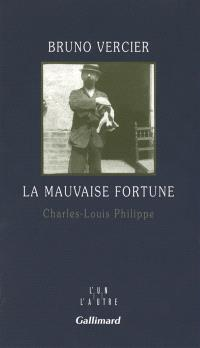 La mauvaise fortune : Charles-Louis Philippe