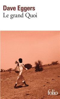 Le grand Quoi : autobiographie de Valentino Achak Deng