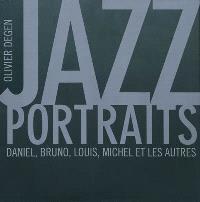 Jazz portraits : Daniel, Bruno, Louis, Michel et les autres