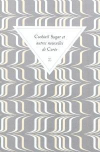 Cocktail sugar et autres nouvelles de Corée