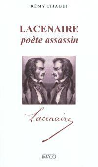 Lacenaire : poète assassin