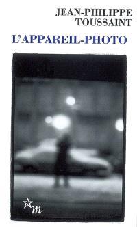 L'appareil-photo; Suivi de Pour un roman infinitésimaliste