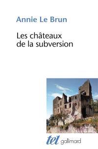 Les châteaux de la subversion; Suivi de Soudain un bloc d'abîme, Sade