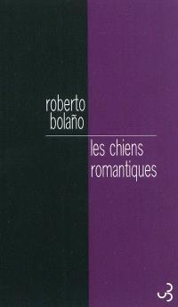 Les chiens romantiques : poèmes 1980-1998