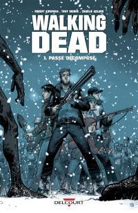 Walking dead. Volume 1, Passé décomposé