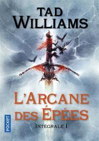 L'arcane des épées : intégrale. Volume 1