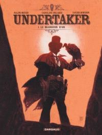 Undertaker. Volume 1, Le mangeur d'or