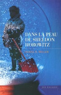 Dans la peau de Sheldon Horowitz