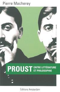 Proust : entre littérature et philosophie