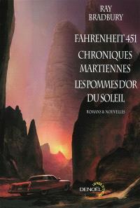 Fahrenheit 451; Chroniques martiennes; Les pommes d'or du soleil