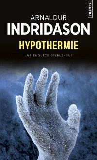 Une enquête du commissaire Erlendur Sveinsson, Hypothermie