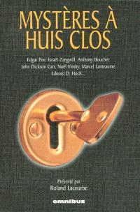 Mystères à huis clos : 13 romans et nouvelles de crimes en chambre close