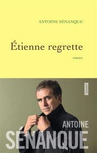 Etienne regrette