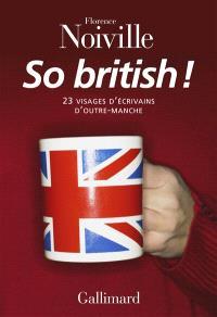 So British ! : 23 visages d'écrivains d'outre-Manche