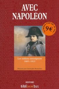 Avec Napoléon : les soldats témoignent : 1805-1815