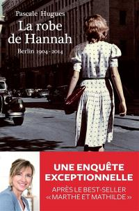 La robe de Hannah : Berlin, 1904-2014