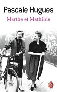 Marthe et Mathilde : l'histoire vraie d'une incroyable amitié, 1902-2001 : document
