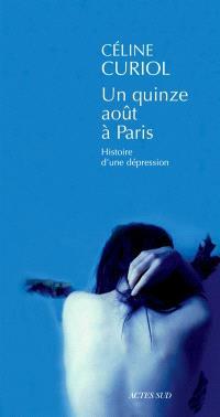 Un quinze août à Paris : histoire d'une dépression