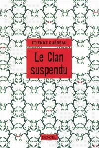Le clan suspendu