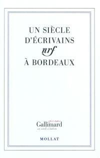 Un siècle d'écrivains NRF à Bordeaux