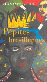Pépites brésiliennes : récit