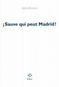 Sauve qui peut Madrid !